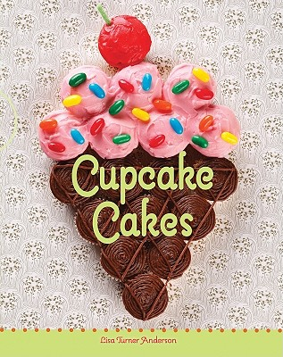 Cupcake Cakes! - All Things Cupcake